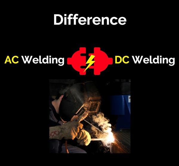 Understanding Difference Between AC and DC Welding